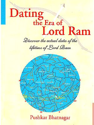 Dating the Era of Lord Ram (Discover the Actual Dates of The Lifetime of Lord Ram)