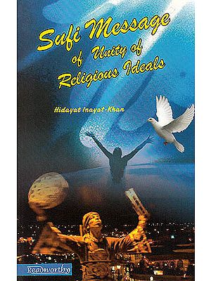Sufi Message of Unity of Religious Ideals