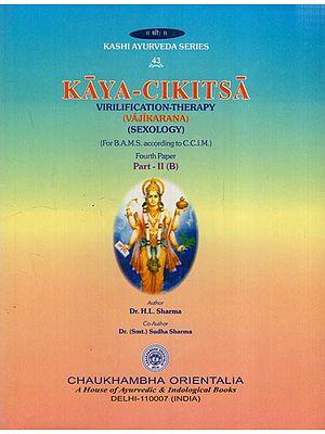 Kaya-Cikitsa Virilifications - Therapy (Sexology) (Vol-4, Part-II B)