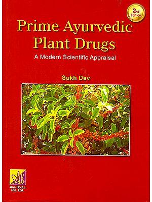 Prime Ayurvedic Plant Drugs (A Modern Scientific Appraisal)