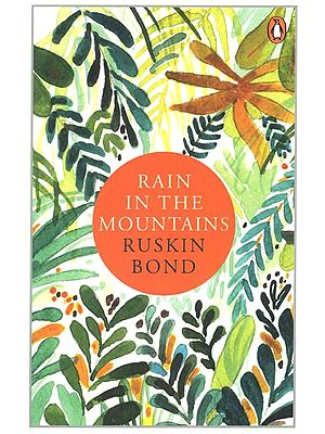 Rain in The Mountains (Notes From the Himalayas)