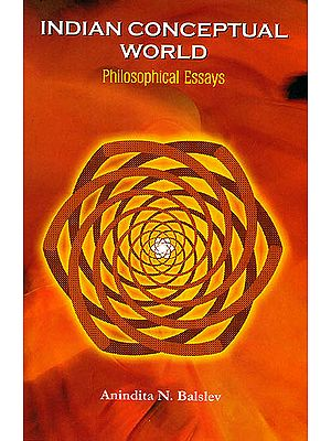 Indian Conceptual World (Philosophical Essays)