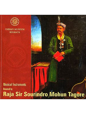 Musical Instruments Donated By Raja Sir Sourindro Mohan Tagore (A Tribute To Raja Sourindro Mohun Tagore On The International Museum Day)