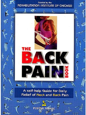 The Back Pain Book (A Self Help Guide For Daily Relief of Neck And Back Pain)