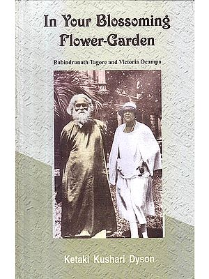In Your Blossoming Flower Garden (Rabindranath Tagore and Victoria Ocampo)