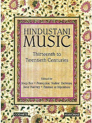 Hindustani Music (Thirteenth To Twentieth Centuries)