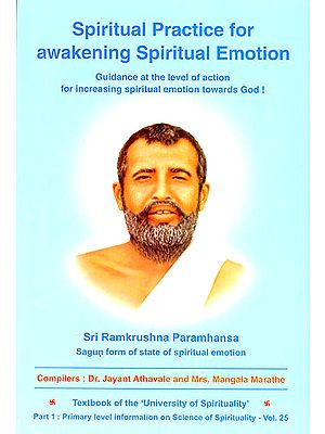 Spiritual Practice For Awakening Spiritual Emotion: Guidance At The Level of Action For Increasing Spiritual Emotion Towards God