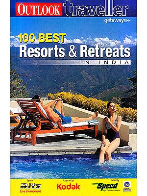100 Best Resorts and Retreats In India