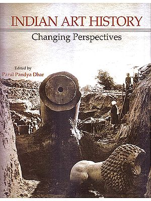 Indian Art History Changing Perspectives