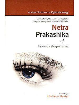 Netra Prakashika of Ayurveda Shatpannasara: Ancient Textbook on Ophthalmology