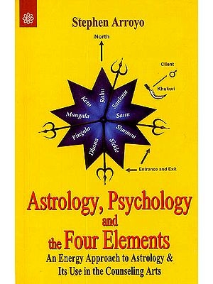 Astrology, Psychology and The Four Elements (An Energy Approach To Astrology and Its Use In The Counseling Arts)
