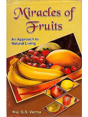 Miracles of Fruits:An Approach To Natural Living