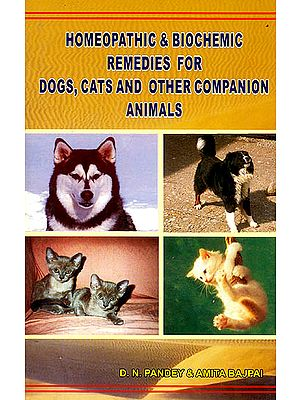 Homeopathic and Biochemic Remedies For Dogs, Cats and Other Companion Animals