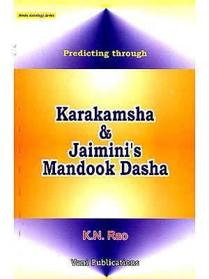 Predicting Through Karakamsha and Jaimini's Mandook Dasha