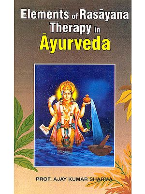 Elements of Rasayana Therapy in Ayurveda