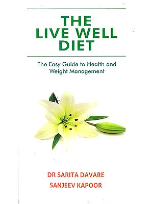 The Live Well Diet (The Easy Guide to Health and Weight Management)