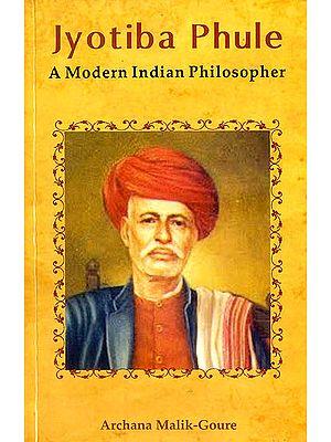 Jyotiba Phule (A Modern Indian Philosopher)