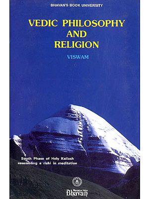 Vedic Philosophy and Religion