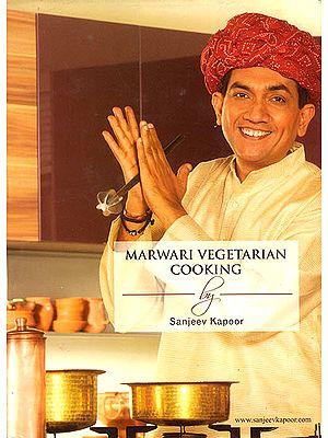 Marwari Vegetarian Cooking by Sanjeev Kapoor