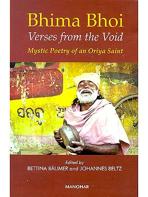 Bhima Bhoi: Verses From The Void (Mystic Poetry of an Oriya Saint, With CD )
