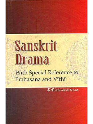 Sanskrit Drama (With Special Reference to Prahasana and Vithi)