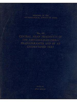 Central Asian Fragments of The Ashtadasasahasrika Prajnaparamita and of an Undentified Text (With Transliterations)