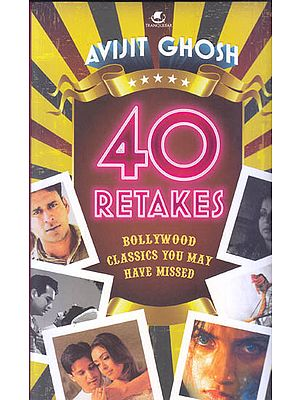 40 Retakes: Bollywood Classics You May Have Missed