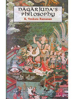 Nagarjuna's Philosophy as Presented in The Maha-Prajnaparamita Sastra