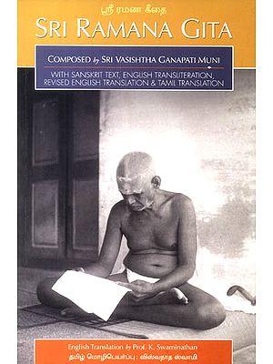 Sri Ramana Gita: Composed by Sri Ganapati Muni (With Sanskrit Text, English Transliteration English and Tamil Translation)