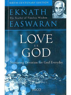 Love is God: Nurturing Devotion for God Everday