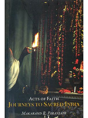 Acts of Faith (Journeys to Sacred India)