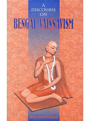 A Discourse on Bengal Vaisnavism