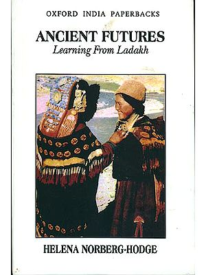 Ancient Futures (Learning From Ladakh)