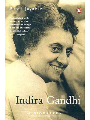Indira Gandhi (A Biography)