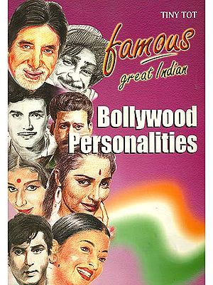 Famous Great Indian Bollywood Personailites