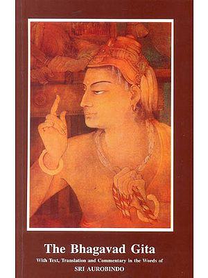 The Bhagavad Gita with Commentary of Sri Aurobindo