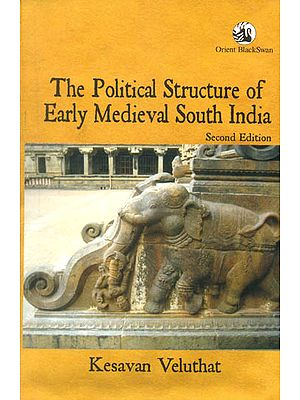 The Political Structure of Early Medieval South India