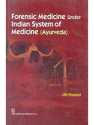 Forensic Medicine Under Indian System of Medicine (Ayurveda)