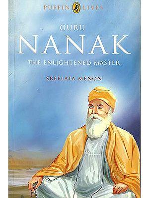 Guru Nanak (The Enlightened Master)