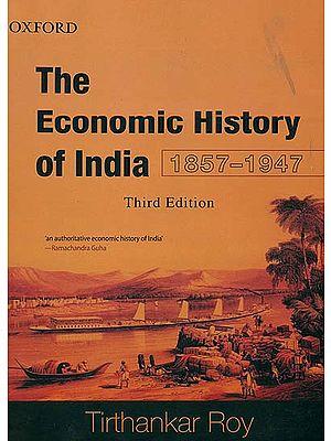 The Economic History of India (1857-1947)