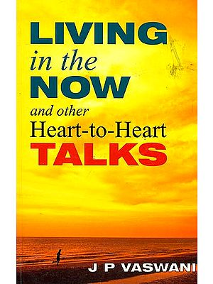 Living in the Now and other Heart-to-Heart Talks