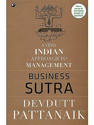 Business Sutra (A Very Indian Approach to Management)