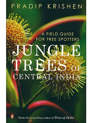 Jungle Trees of Central India (A Field Guide For Tree Spotters)