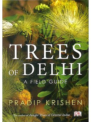 Trees of Delhi (A Field Guide)