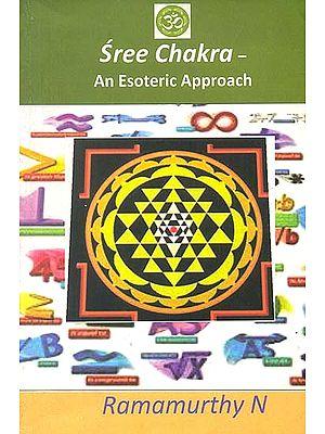 Sree Chakra : An Esoteric Approach