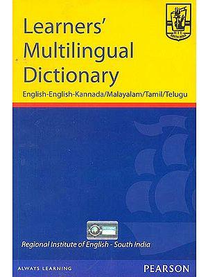 Learners' Multilingual Dictionary (English-English-Kannada/Malayalam/Tamil/Telugu)
