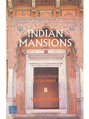Indian Mansions (A Social History of the Haveli)