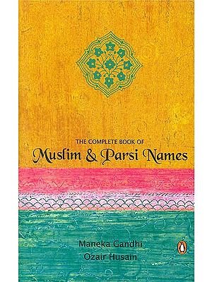 The Complete Book of Muslim & Parsi Name