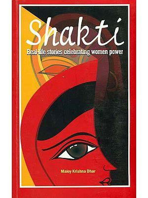 Shakti (Real-Life Stories Celebrating Women Power)