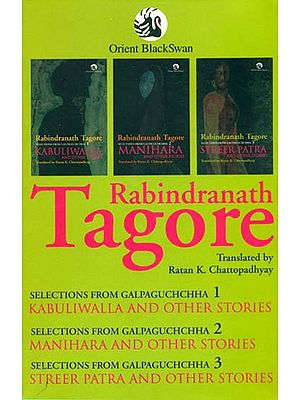 Kabuliwalla And other Stories, Manihara And Ohter Stories, Streer Patra And Other Stories (Selections From Galpaguchchha) (Set of 3 Volumes)